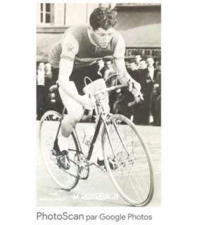 ROHRBACH Marcel, COUREUR CYCLISTE. PHOTOGRAPHIE NOIR ET BLANC SIGNEE ET DEDICACEE (G 4997)